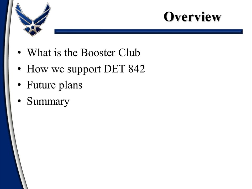 What is the Booster Club How we support DET 842 Future plans SummaryOverview