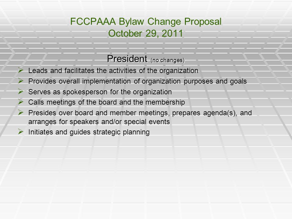 FCCPAAA Bylaw Change Proposal October 29, 2011 President (no changes)   Leads and facilitates the activities of the organization   Provides overal
