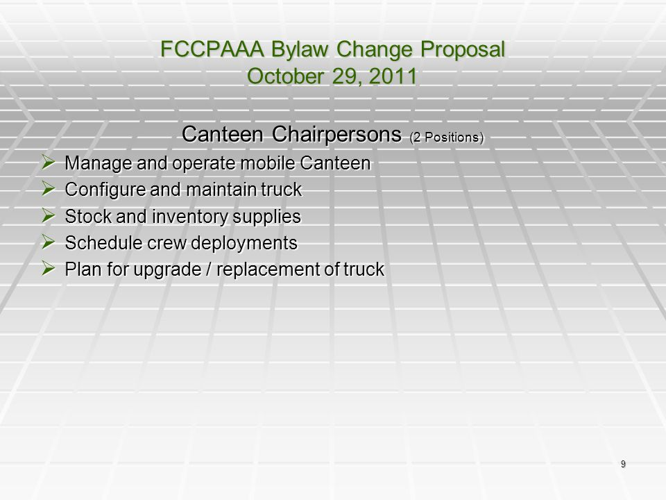 10 FCCPAAA Bylaw Change Proposal October 29, 2011 Outreach Chairperson  Support civilian and uniformed law enforcement causes  Seek meal donations for district stations  Prepare / submit articles to news media publication  Staff information distribution booths