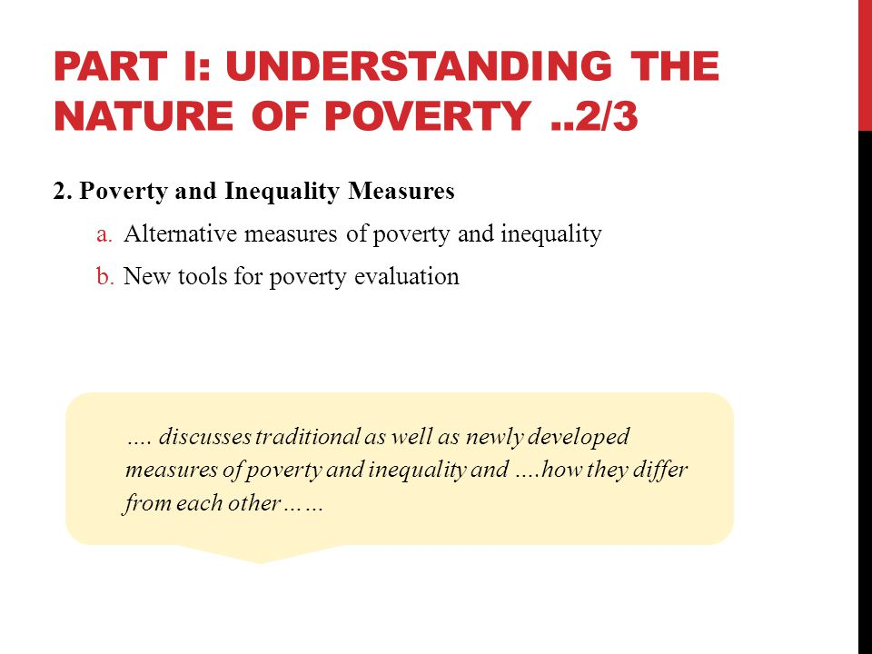 PART I: UNDERSTANDING THE NATURE OF POVERTY..2/3 2.