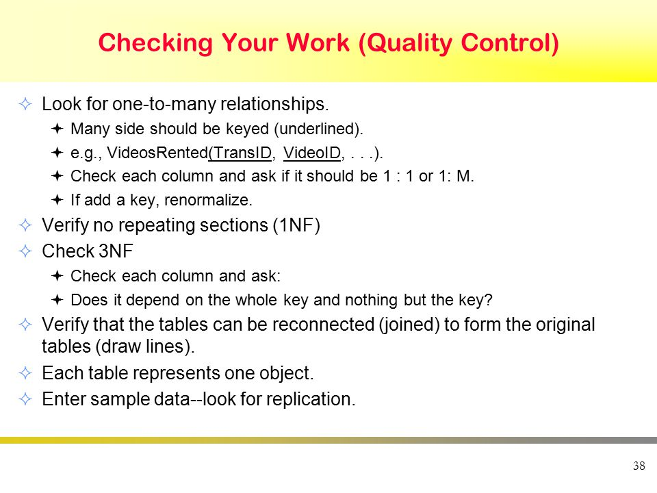 Checking Your Work (Quality Control)  Look for one-to-many relationships.