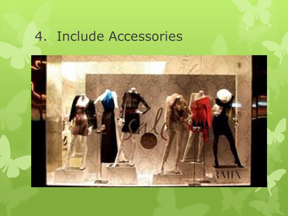 4. Include Accessories