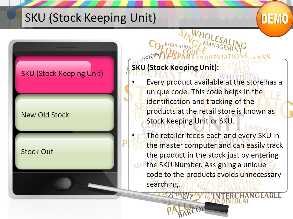 SKU (Stock Keeping Unit) SKU (Stock Keeping Unit): Every product available at the store has a unique code. This code helps in the identification and t