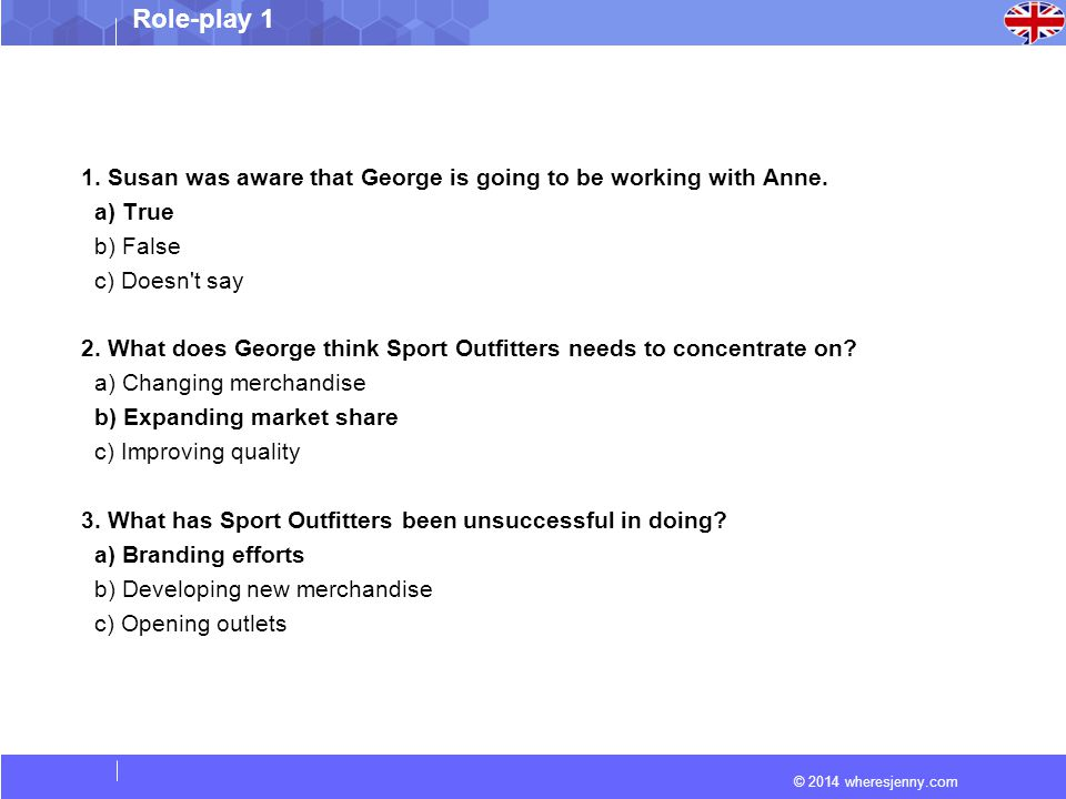 © 2014 wheresjenny.com Role-play 1 1. Susan was aware that George is going to be working with Anne.