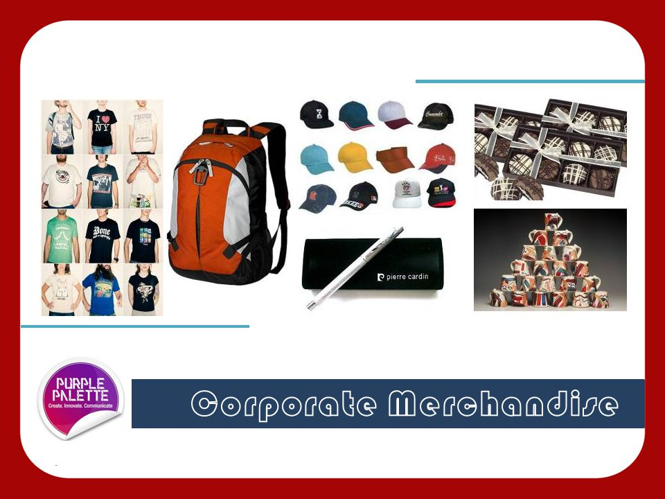 ► Unrivalled collection of corporate merchandise ► Customized branded merchandise ► Merchandise as an extension of your organization's ideology ► Timely Delivery ► Value for your investment We Never Promise What We Can t Deliver Corporate Merchandise