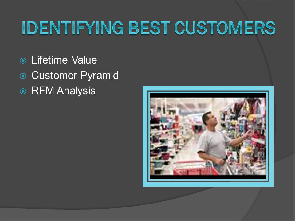  Lifetime Value  Customer Pyramid  RFM Analysis