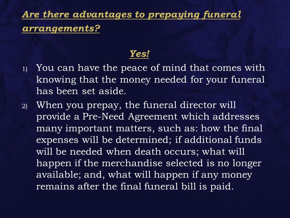  What kind of funeral will take place  Who will pay the costs.