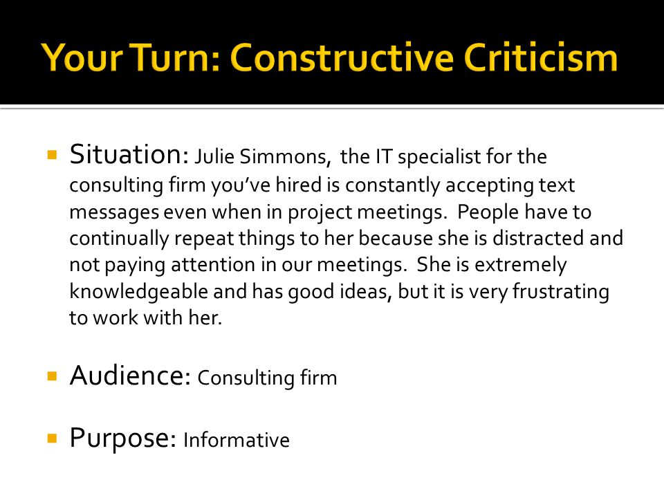  Situation: Julie Simmons, the IT specialist for the consulting firm you've hired is constantly accepting text messages even when in project meetings.