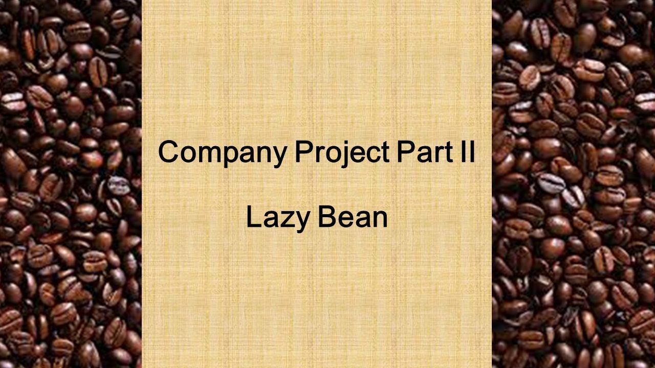 Company Project Part II Lazy Bean