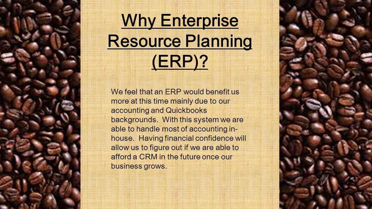Why Enterprise Resource Planning (ERP).