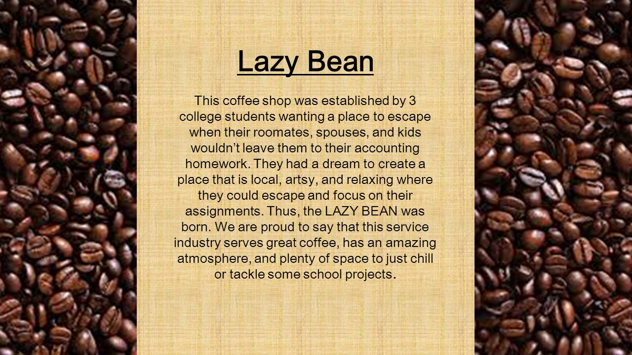 This coffee shop was established by 3 college students wanting a place to escape when their roomates, spouses, and kids wouldn't leave them to their accounting homework.