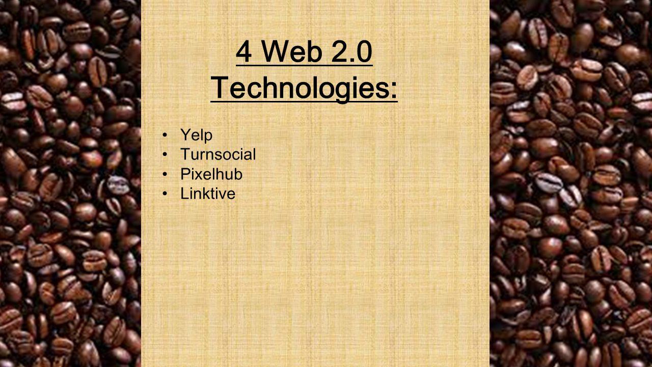 4 Web 2.0 Technologies: Yelp Turnsocial Pixelhub Linktive
