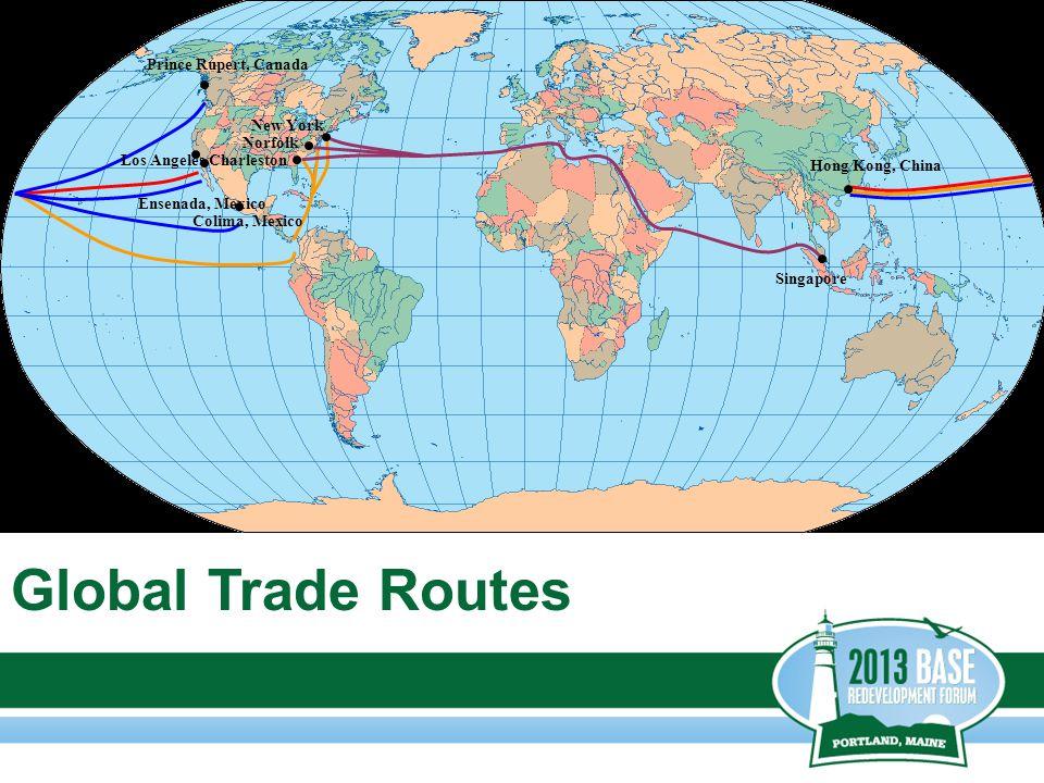 Hong Kong, China Singapore Prince Rupert, Canada Charleston Norfolk New York Los Angeles Colima, Mexico Ensenada, Mexico Global Trade Routes