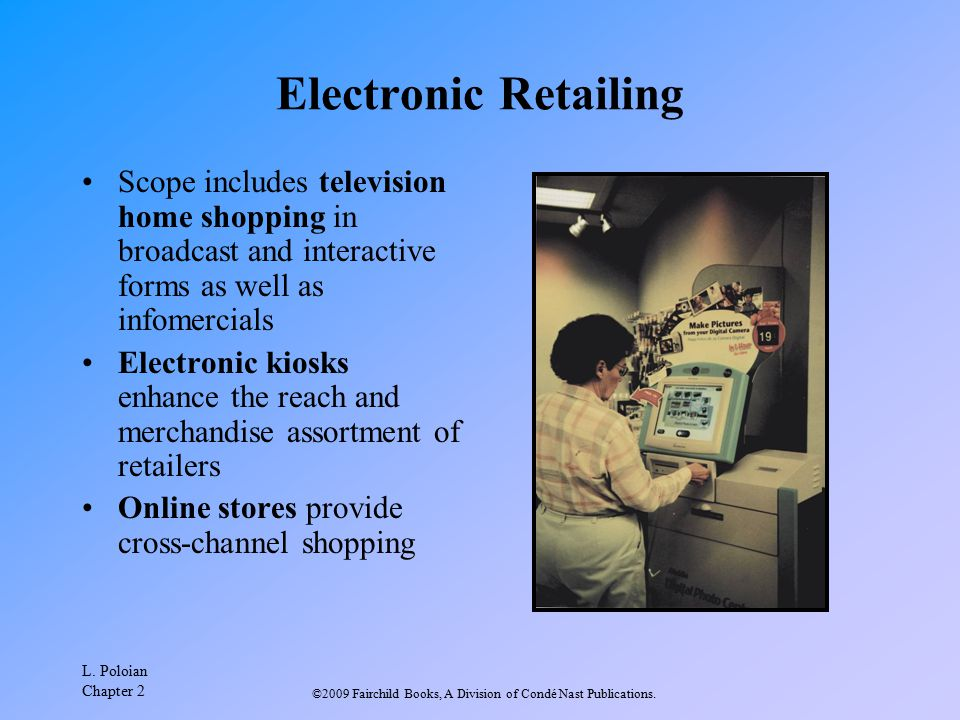 L. Poloian Chapter 2 ©2009 Fairchild Books, A Division of Condé Nast Publications. Electronic Retailing Scope includes television home shopping in bro