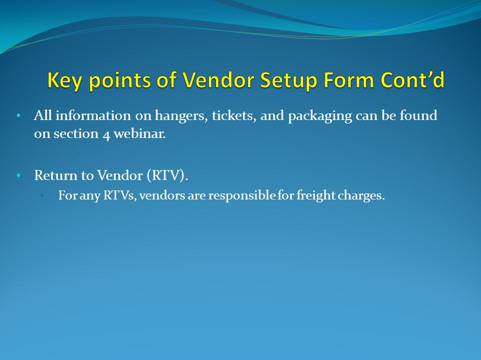 All information on hangers, tickets, and packaging can be found on section 4 webinar.