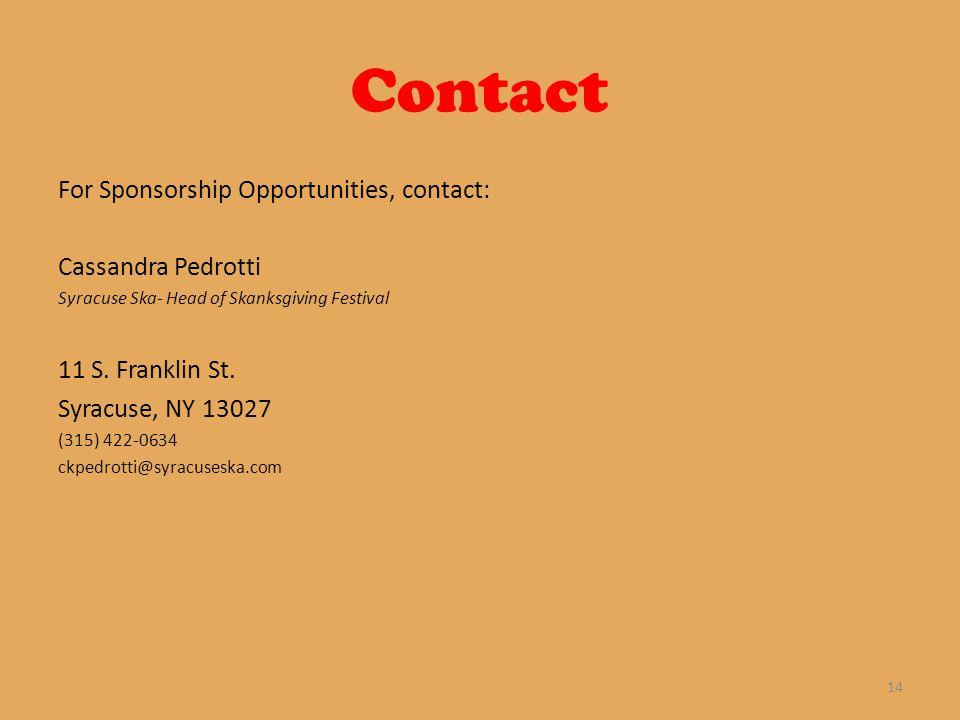 Contact For Sponsorship Opportunities, contact: Cassandra Pedrotti Syracuse Ska- Head of Skanksgiving Festival 11 S.