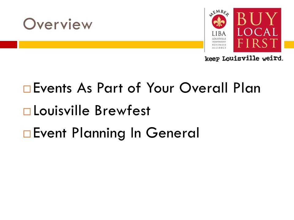 Overview  Events As Part of Your Overall Plan  Louisville Brewfest  Event Planning In General