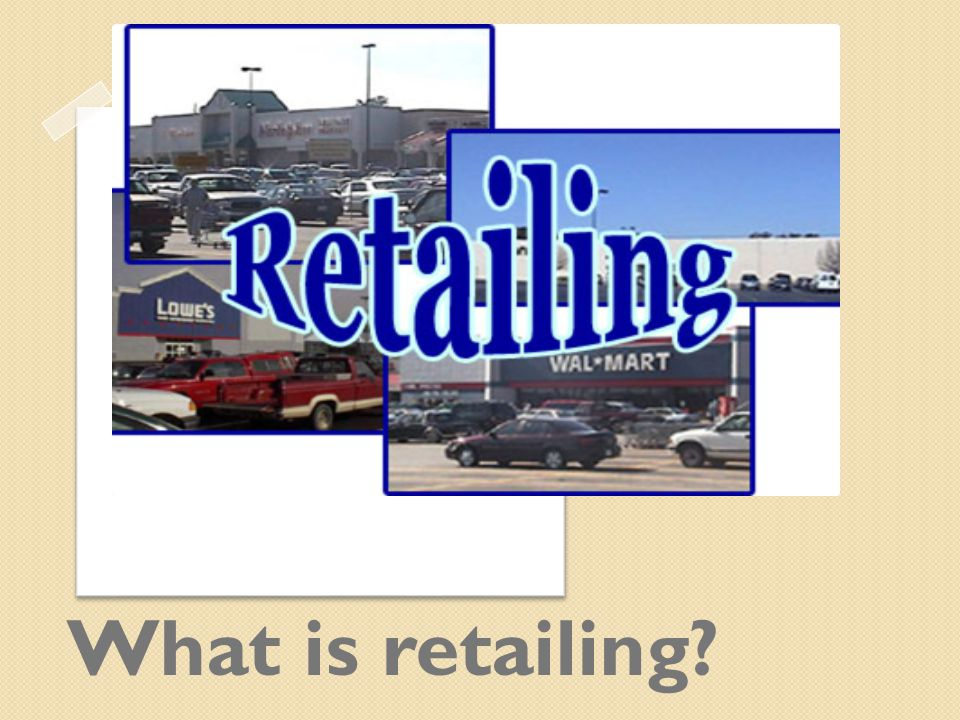 What is Retailing.