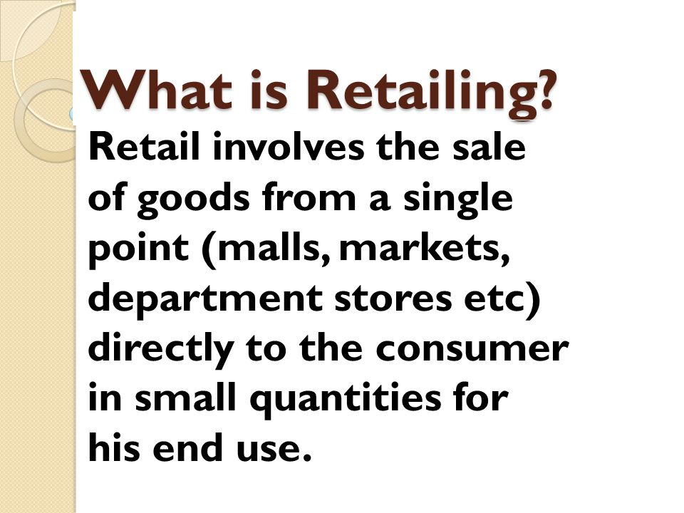 Major Retailing Types Specialty Store Department Store Supermarket Convenience Store Discount Store Off-Price Retailer Superstone Catalog Showroom