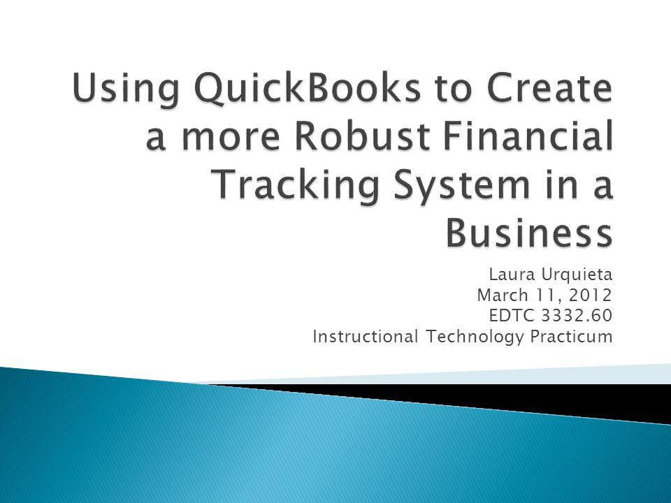 Laura Urquieta March 11, 2012 EDTC 3332.60 Instructional Technology Practicum