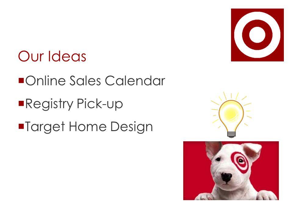 Our Ideas  Online Sales Calendar  Registry Pick-up  Target Home Design