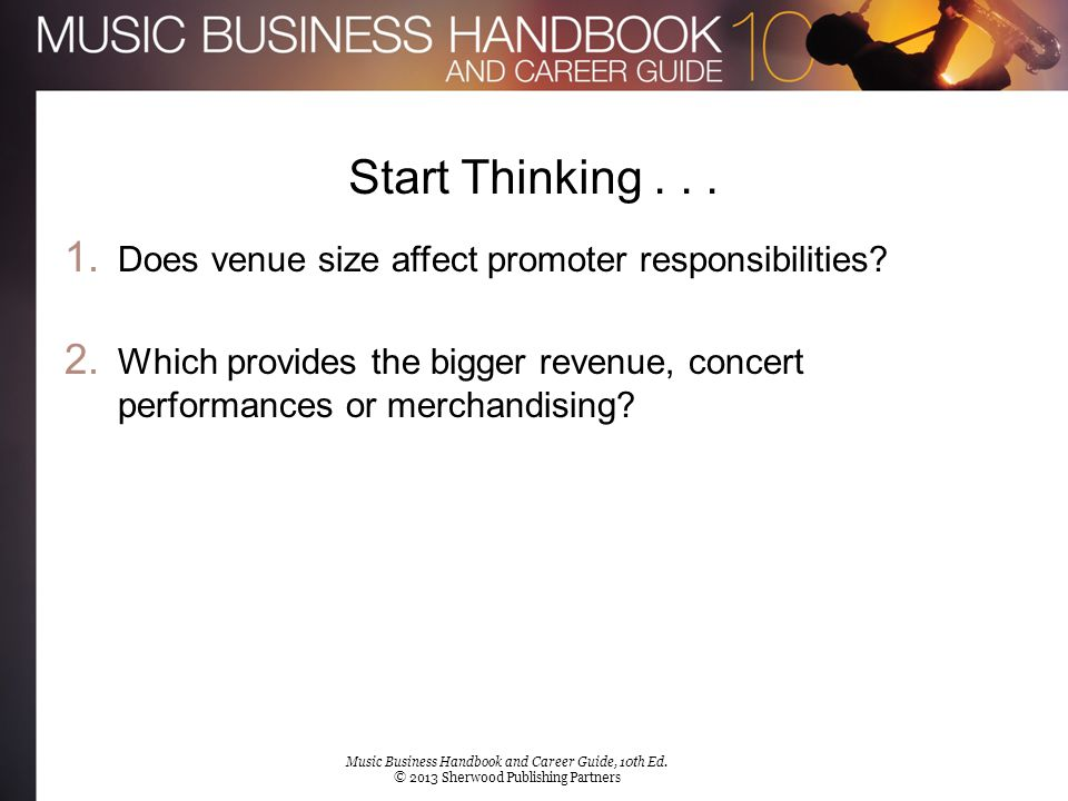 Chapter Goals Gain an understanding of venue contracts and performance rights responsibilities Learn how ticketing works Discover the role merchandising plays at live concerts Music Business Handbook and Career Guide, 10th Ed.