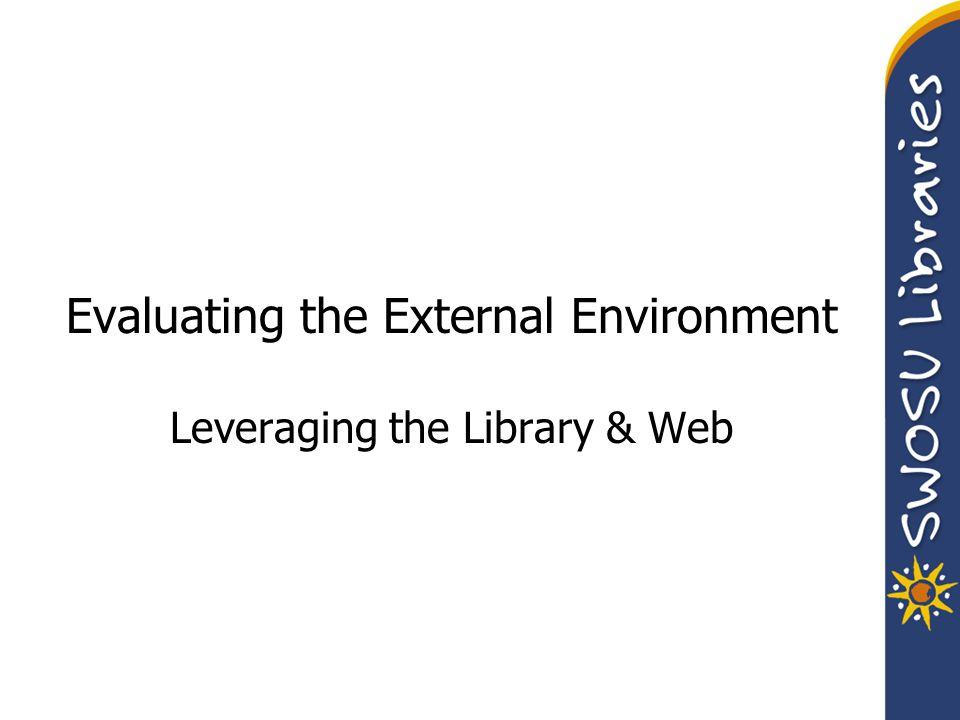 Evaluating the External Environment Leveraging the Library & Web
