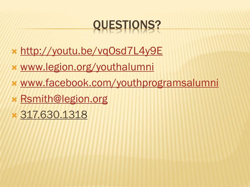  http://youtu.be/vqOsd7L4y9E http://youtu.be/vqOsd7L4y9E  www.legion.org/youthalumni www.legion.org/youthalumni  www.facebook.com/youthprogramsalum