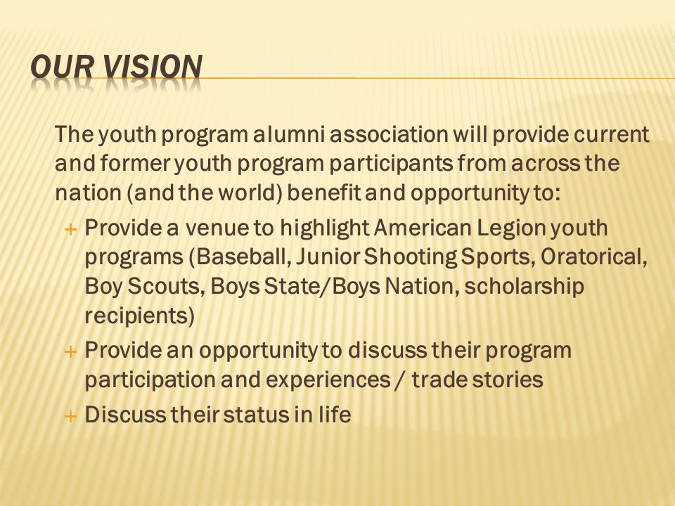 The youth program alumni association will provide current and former youth program participants from across the nation (and the world) benefit and opp