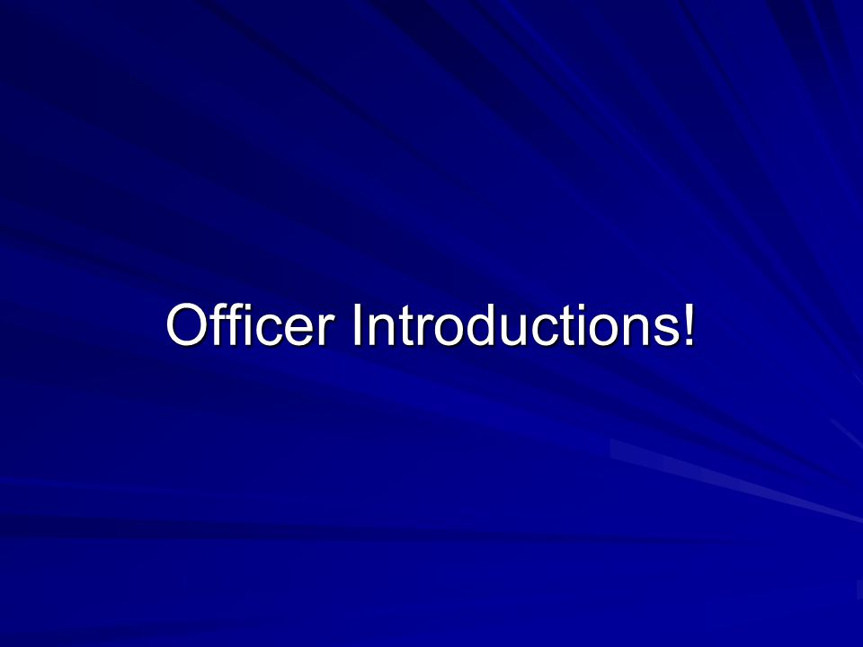 Officer Introductions!