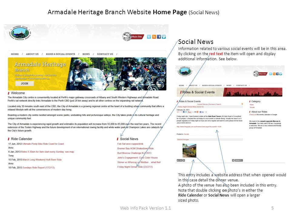 Web Info Pack Version 1.16 Armadale Heritage Branch Website About Us The About Us page includes basic information on the Ulysses Club as a whole and the Ulysses Armadale Heritage Branch as well as detailing the location and timing of our Branch Monthly Meetings and Sunday Rides.