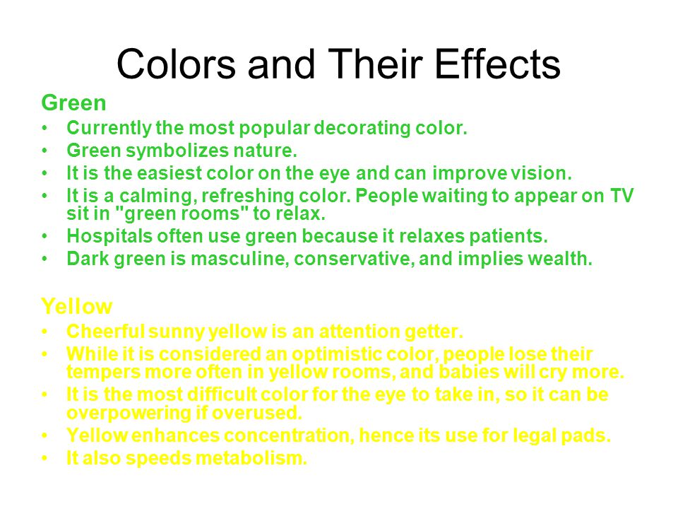 Colors and Their Effects Green Currently the most popular decorating color.