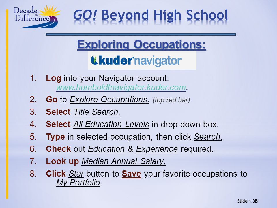 Exploring Occupations: 1. Log into your Navigator account: www.humboldtnavigator.kuder.com.