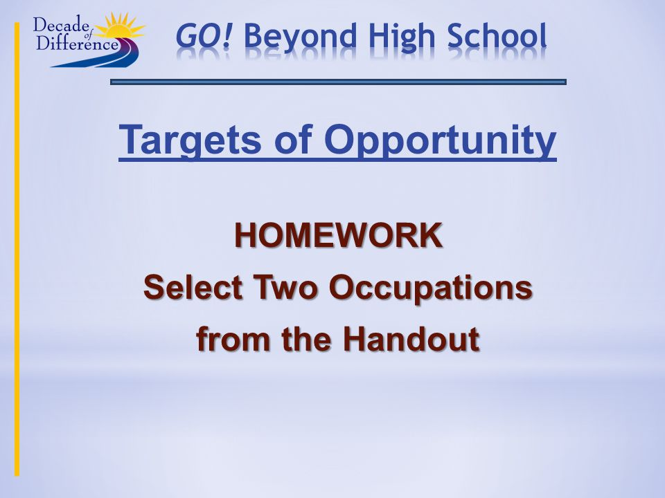 Targets of OpportunityHOMEWORK Select Two Occupations from the Handout