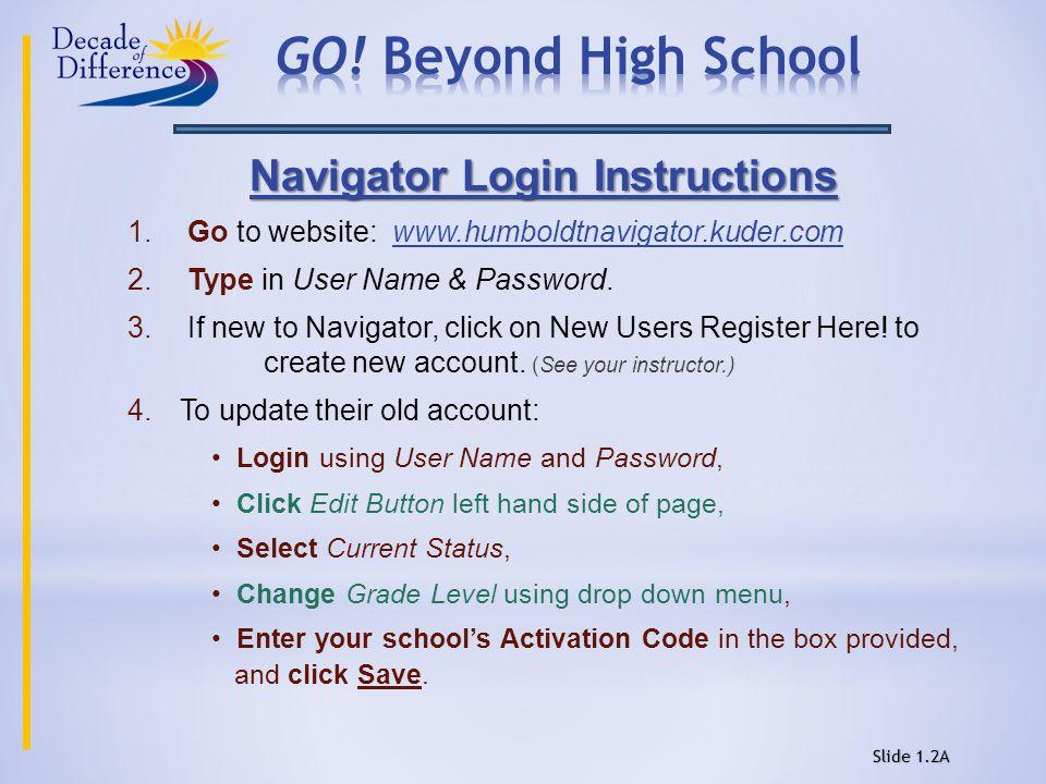 Navigator Login Instructions 1. Go to website: www.humboldtnavigator.kuder.com 2.