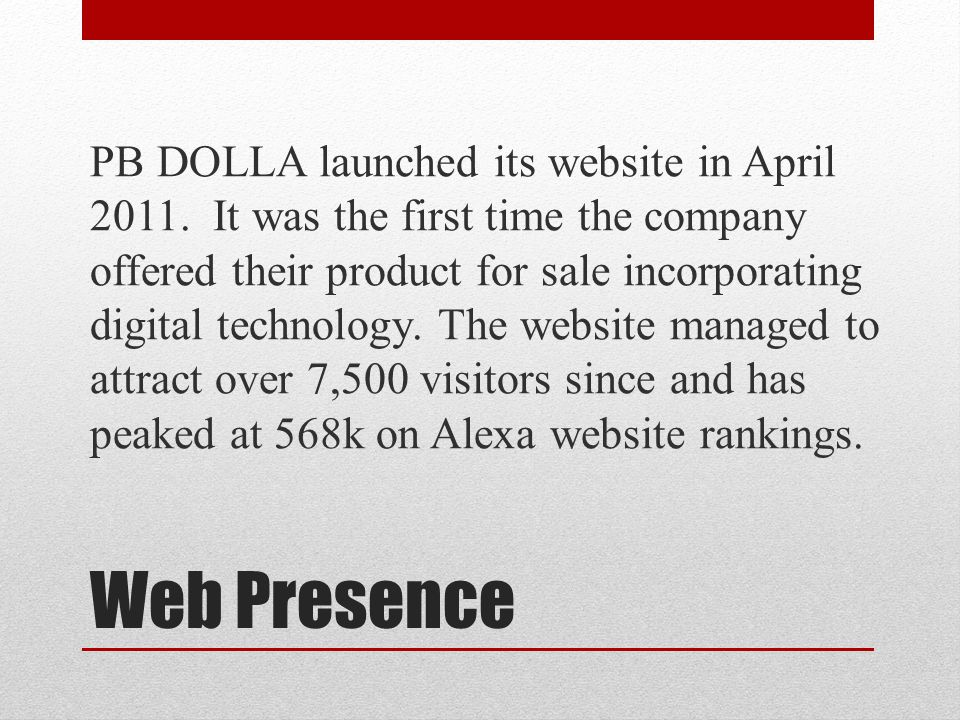 PB DOLLA launched its website in April 2011.