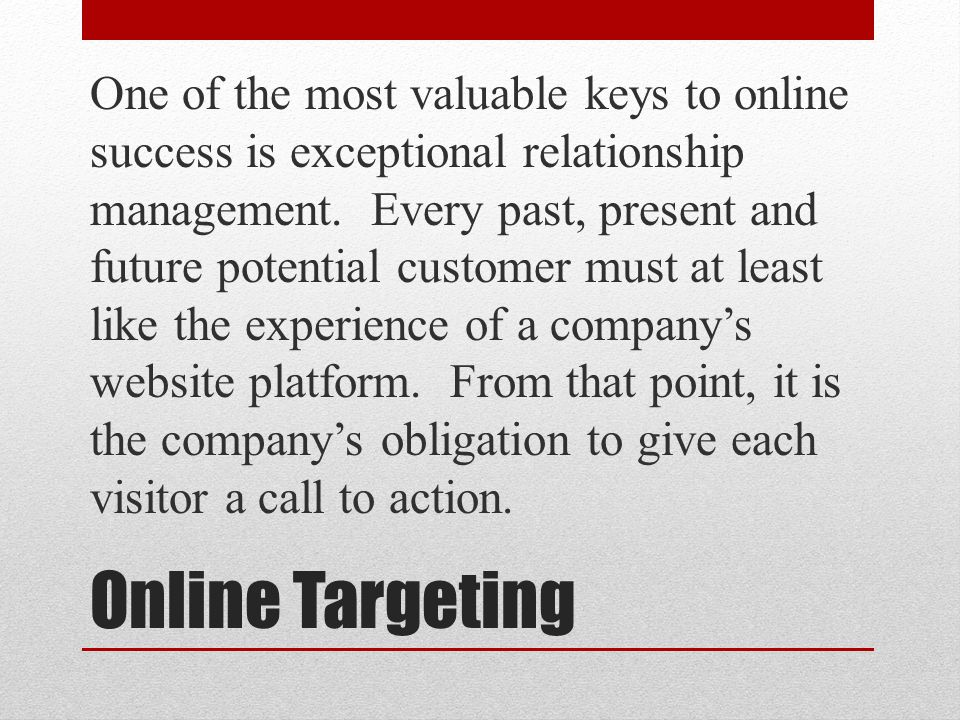 One of the most valuable keys to online success is exceptional relationship management.