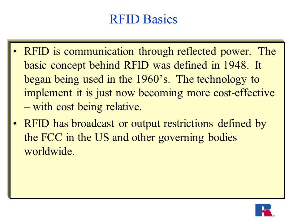 RFID Basics RFID is communication through reflected power.