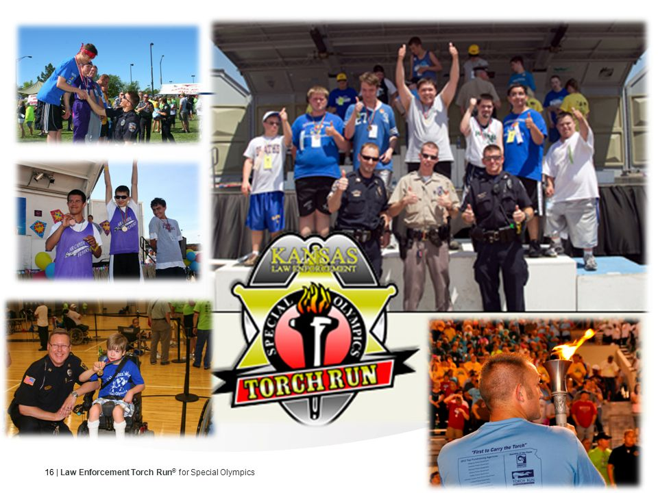 16 | Law Enforcement Torch Run ® for Special Olympics