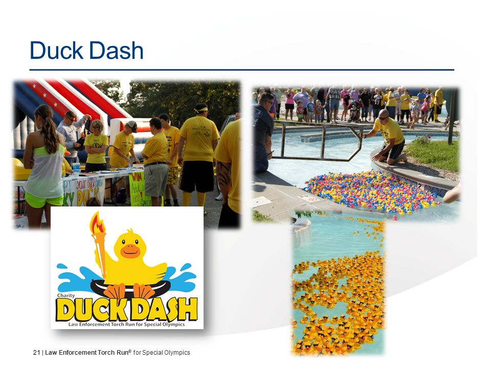 21 | Law Enforcement Torch Run ® for Special Olympics Duck Dash