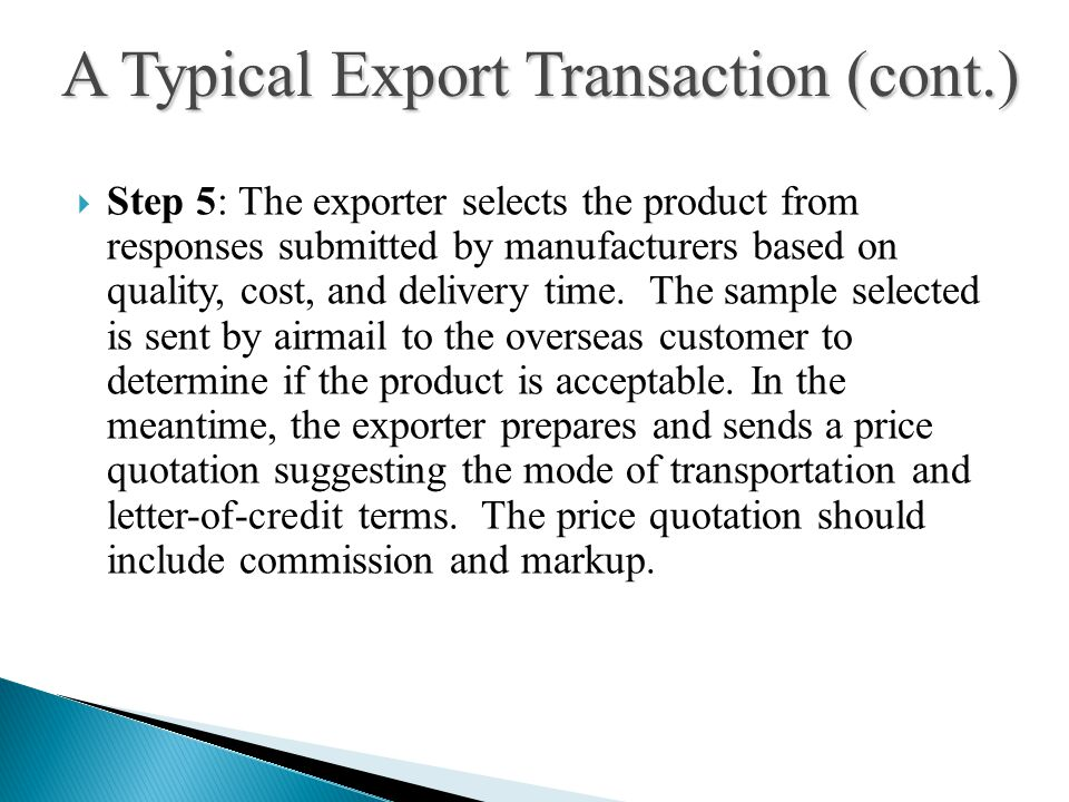  Step 5: The exporter selects the product from responses submitted by manufacturers based on quality, cost, and delivery time.