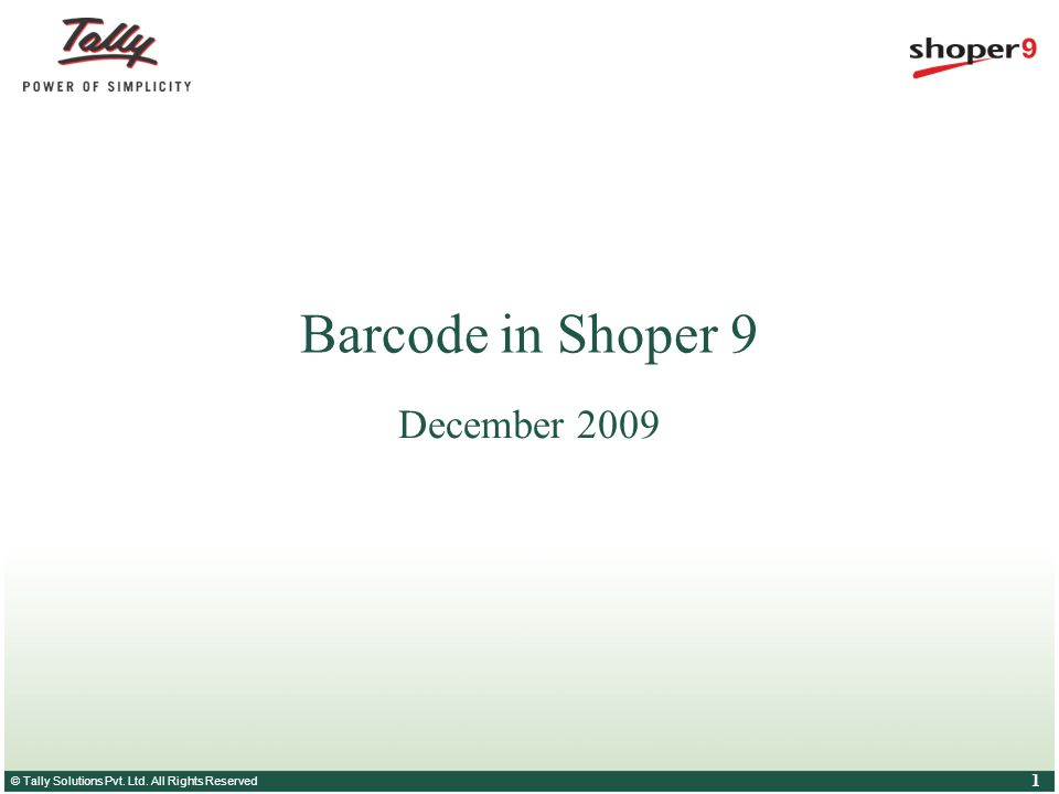 © Tally Solutions Pvt. Ltd. All Rights Reserved 1 Barcode in Shoper 9 December 2009