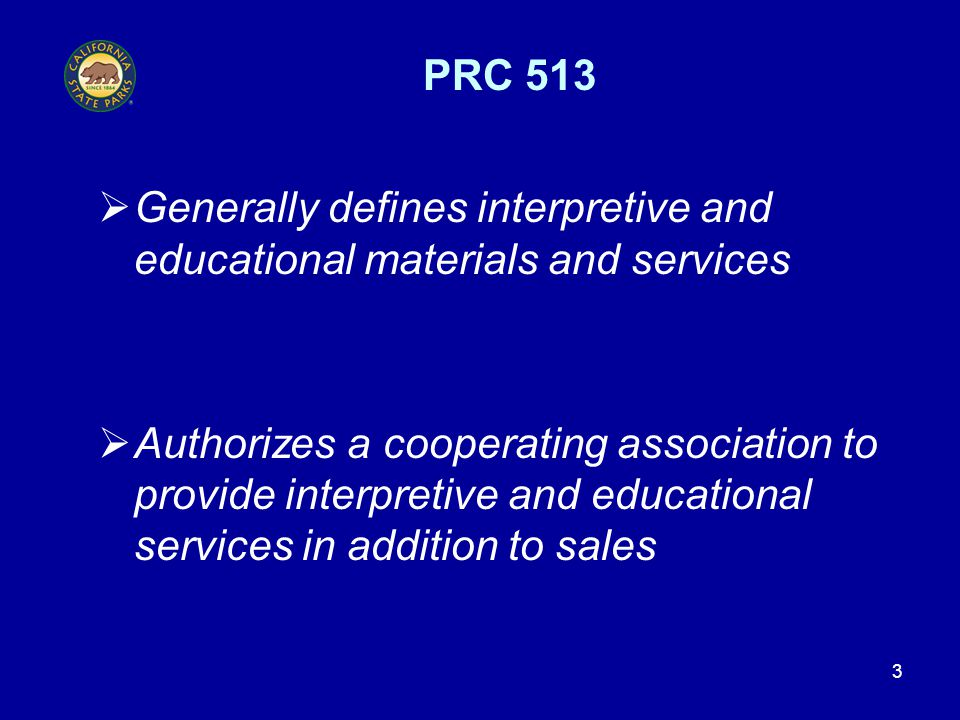 4 PRC 513, continued  Describes non-educational, non- interpretive materials and services  Authorizes a cooperating association to engage in non-educational, non- interpretive activities following a good faith effort to obtain a concessionaire