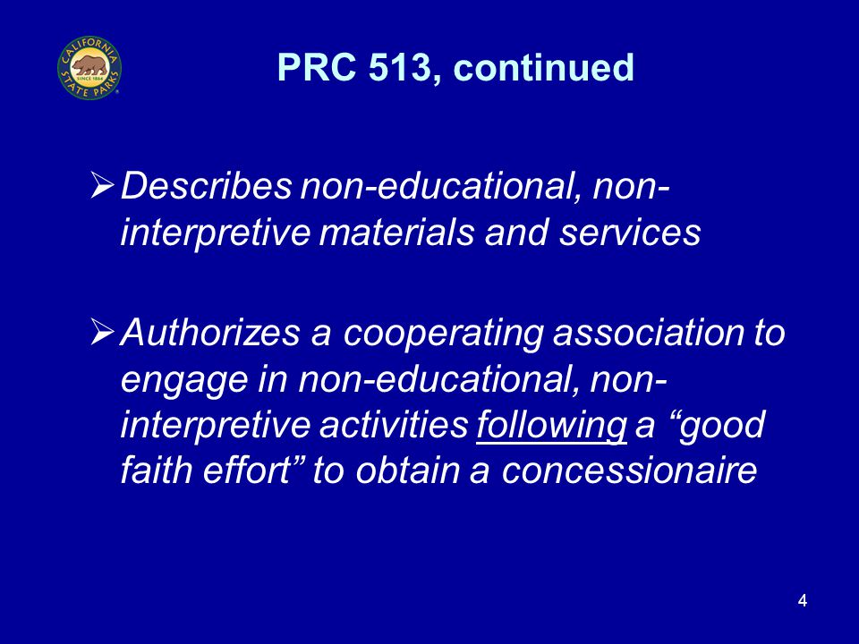 4 PRC 513, continued  Describes non-educational, non- interpretive materials and services  Authorizes a cooperating association to engage in non-edu