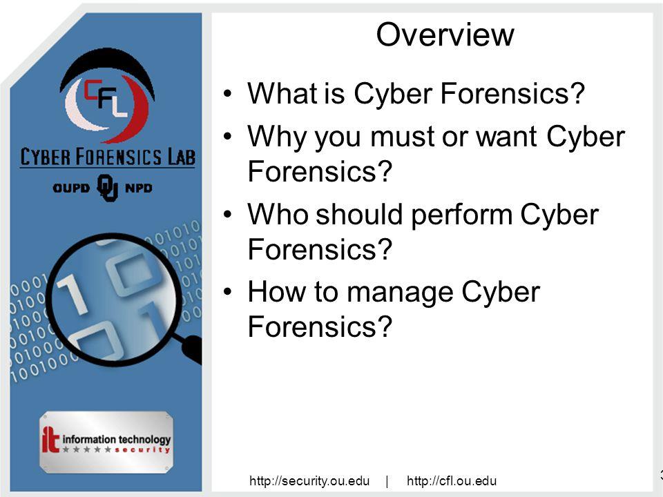 http://security.ou.edu | http://cfl.ou.edu 14 Why perform Cyber Forensics.