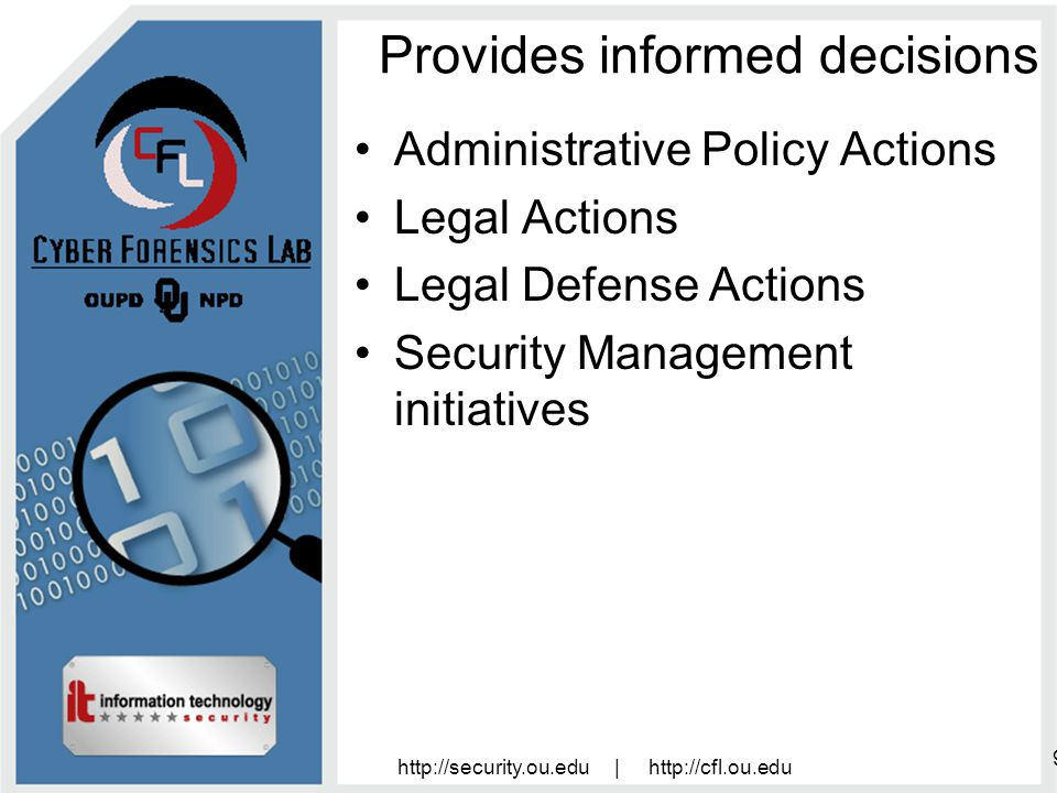 http://security.ou.edu | http://cfl.ou.edu 10 Why perform Cyber Forensics.