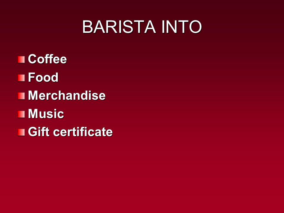 BARISTA INTO CoffeeFoodMerchandiseMusic Gift certificate
