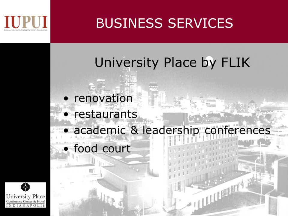 BUSINESS SERVICES University Place by FLIK renovation restaurants academic & leadership conferences food court