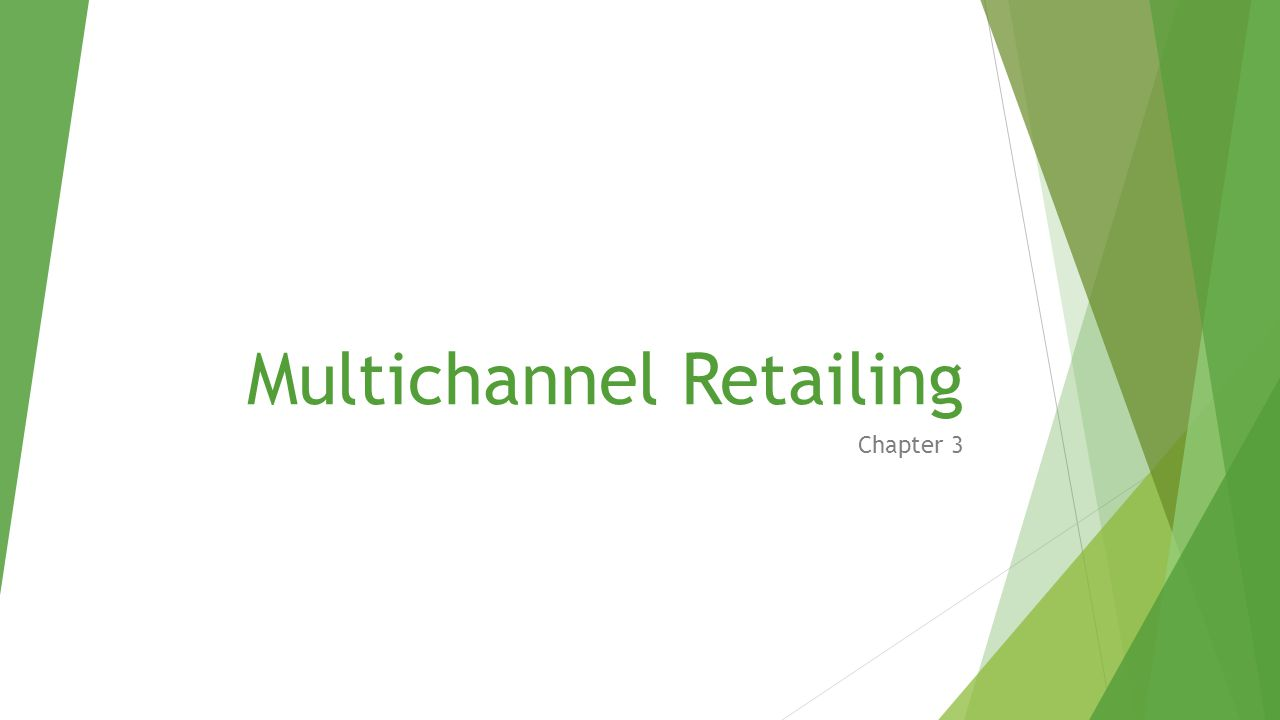 Multichannel Retailing Chapter 3