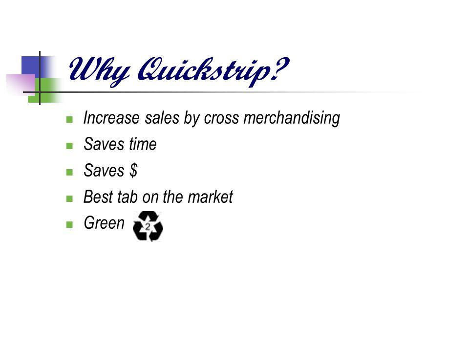 Why Quickstrip.